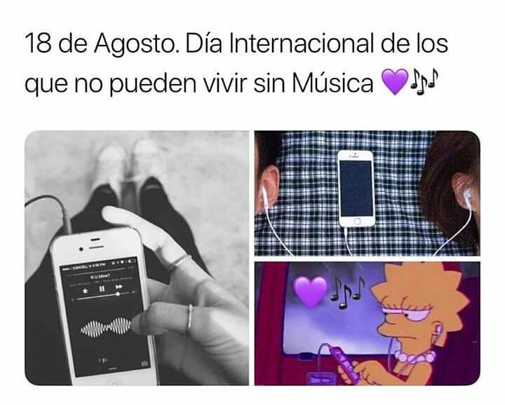 18 de Agosto. Día internacional de los que no pueden vivir sin música.