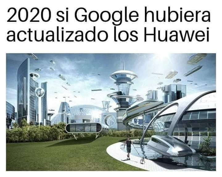 2020 si Google hubiera actualizado los Huawei.