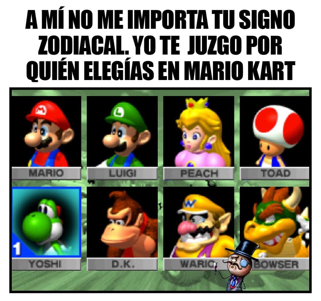 A mí no me importa tu signo zodiacal. Yo te juzgo por quién elegías en Mario Kart.
