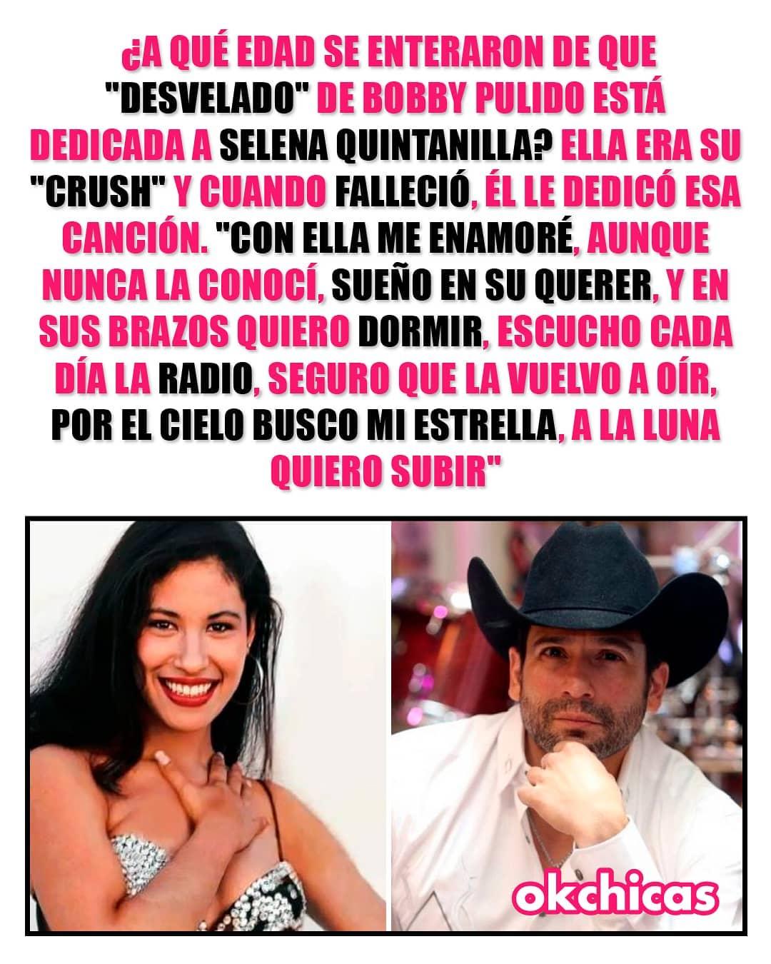 """¿A qué edad se enteraron de que """"Desvelado"""" de Bobby Pulido está dedicada a Selena Quintanilla? Ella era su crush y cuando falleció él le dedicó esa canción. Con ella me enamoré aunque nunca la conocí, sueño en su querer y en sus brazos quiero dormir, escucho cada día la radio, seguro que la vuelvo a oír, por el cielo busco mi estrella, a la luna quiero subir."""