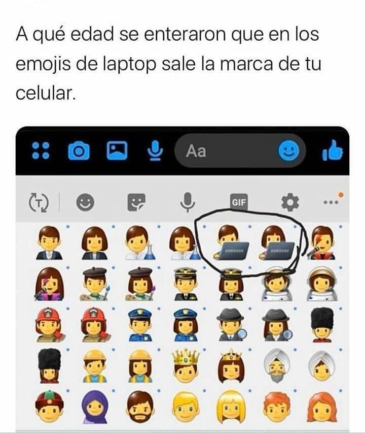 A qué edad se enteraron que en los emojis de laptop sale la marca de tu celular.