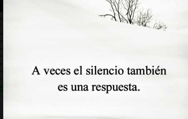 A veces el silencio también es una respuesta.