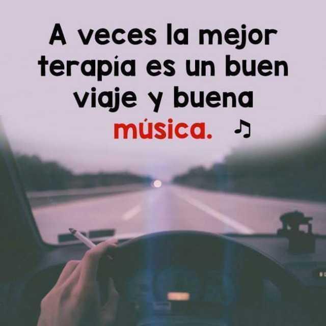 A veces la mejor terapia es un buen viaje y buena música.