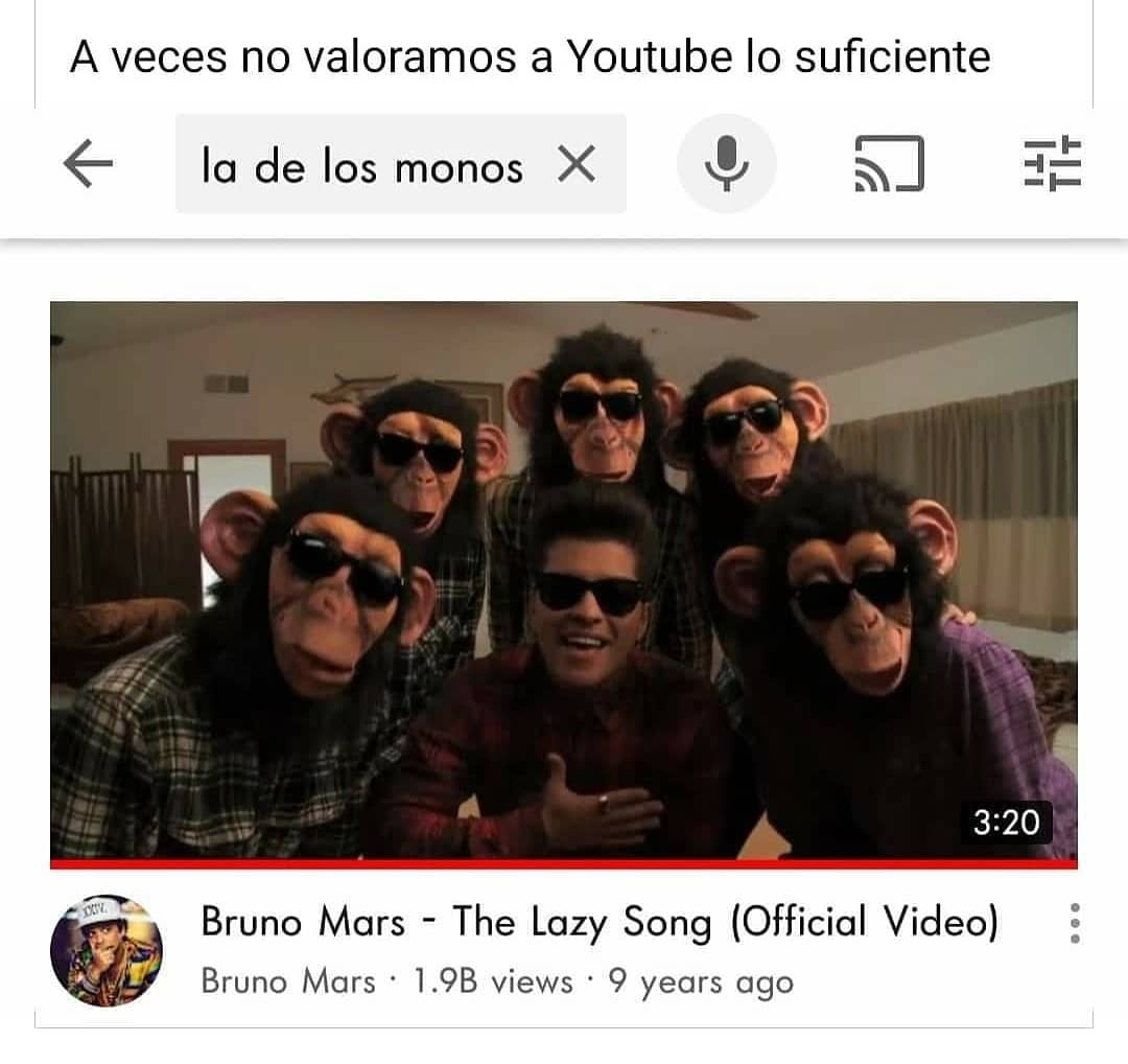 A veces no valoramos a Youtube lo suficiente.  La de los monos. Bruno Mars - The Lazy Song (Official Video).