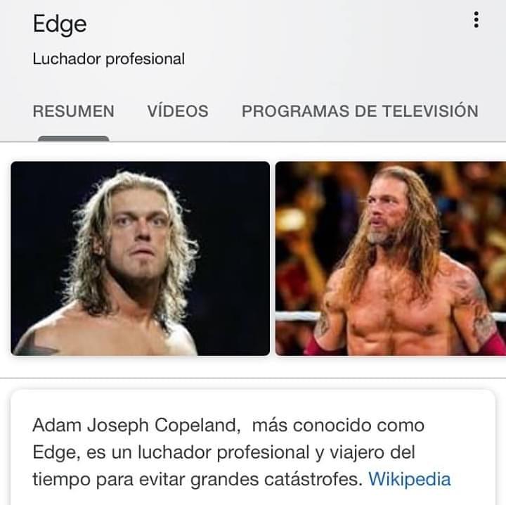 Adam Joseph Copeland, más conocido como Edge, es un luchador profesional y viajero del tiempo para evitar grandes catástrofes.