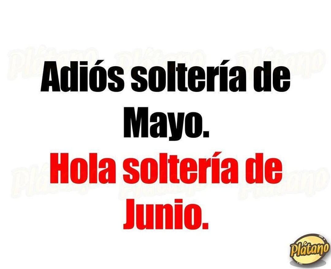 Adiós soltería de Mayo. Hola soltería de Junio.