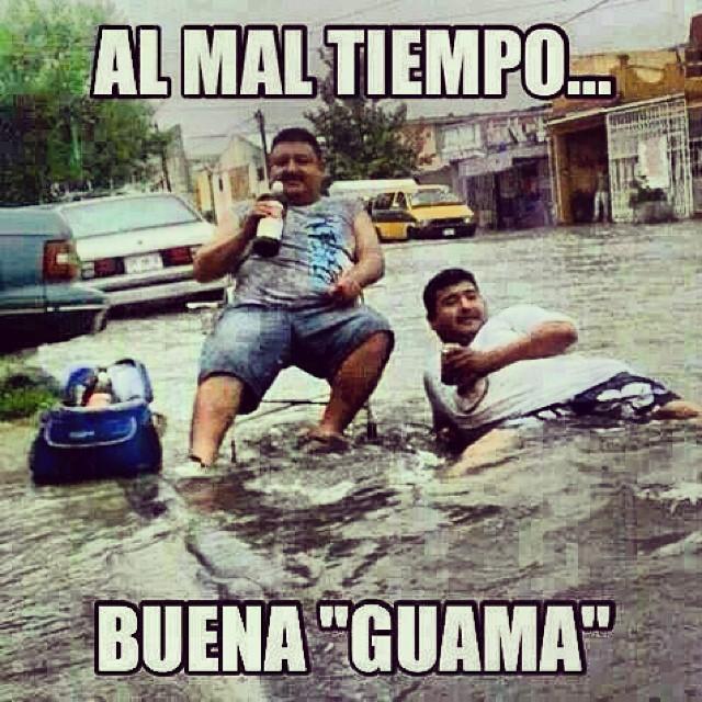 """Al mal tiempo... Buena """"Guama""""."""