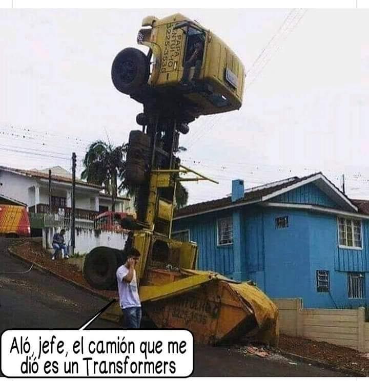Aló, jefe, el camión que me dió es un Transformers.