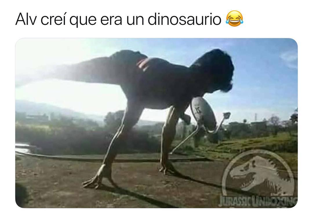 Alv creí que era un dinosaurio.