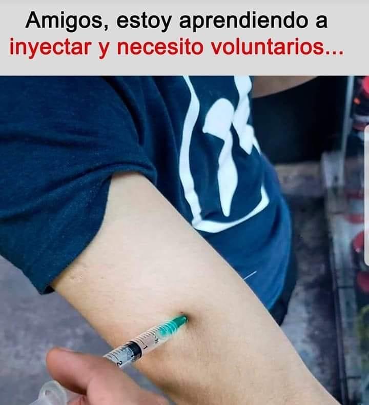 Amigos, estoy aprendiendo a inyectar y necesito voluntarios...