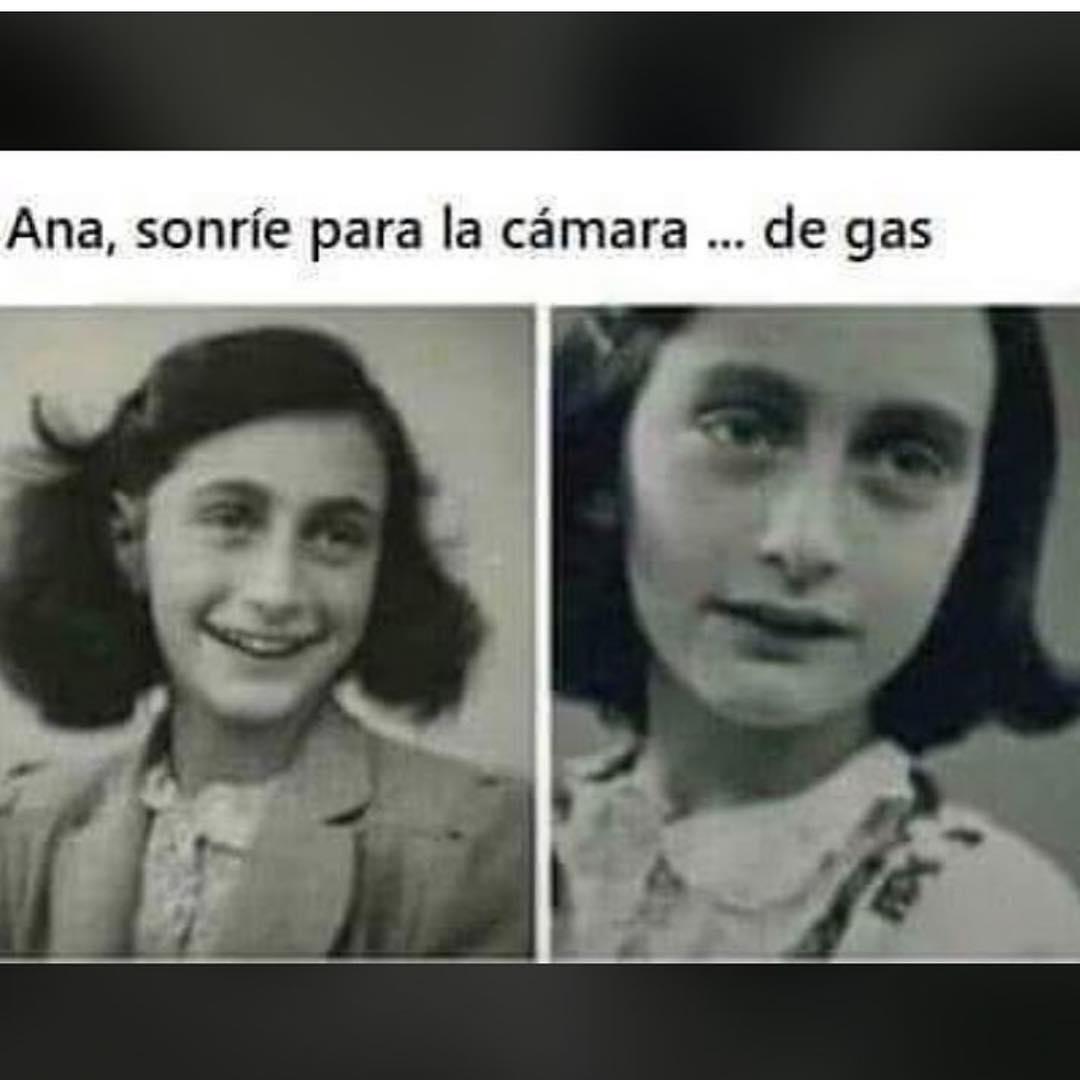 Ana, sonríe para la cámara... de gas.