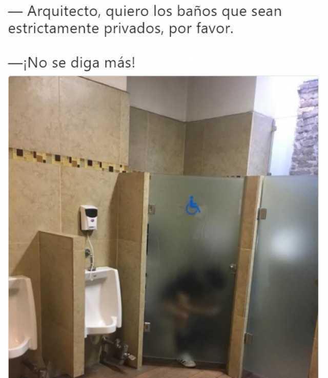 Arquitecto, quiero los baños que sean estrictamente privados, por favor.  ¡No se diga más!