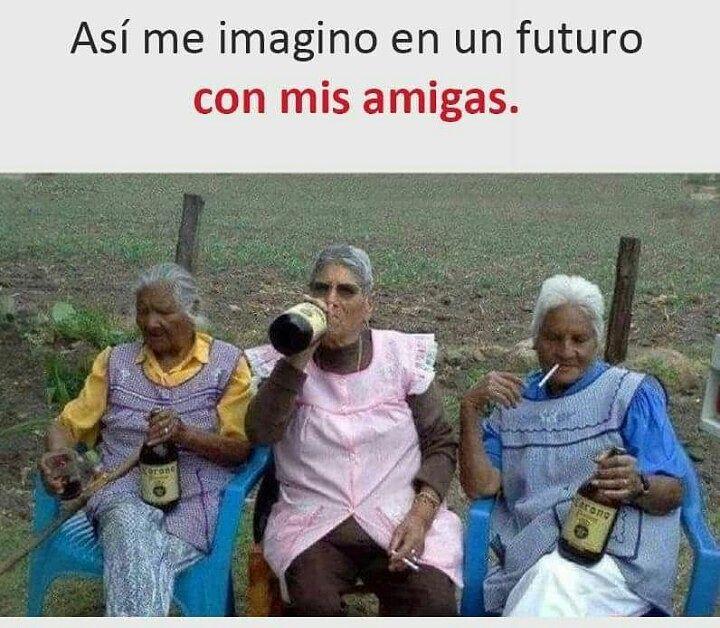 Así me imagino en un futuro con mis amigas.