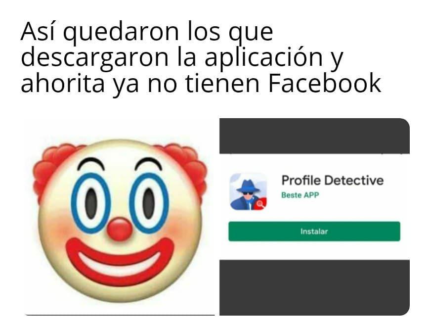 Así quedaron los que descargaron la aplicación y ahorita ya no tienen Facebook.