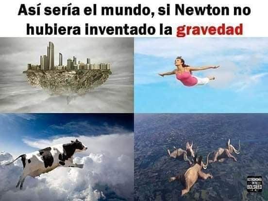 Así sería el mundo, si Newton no hubiera inventado la gravedad.