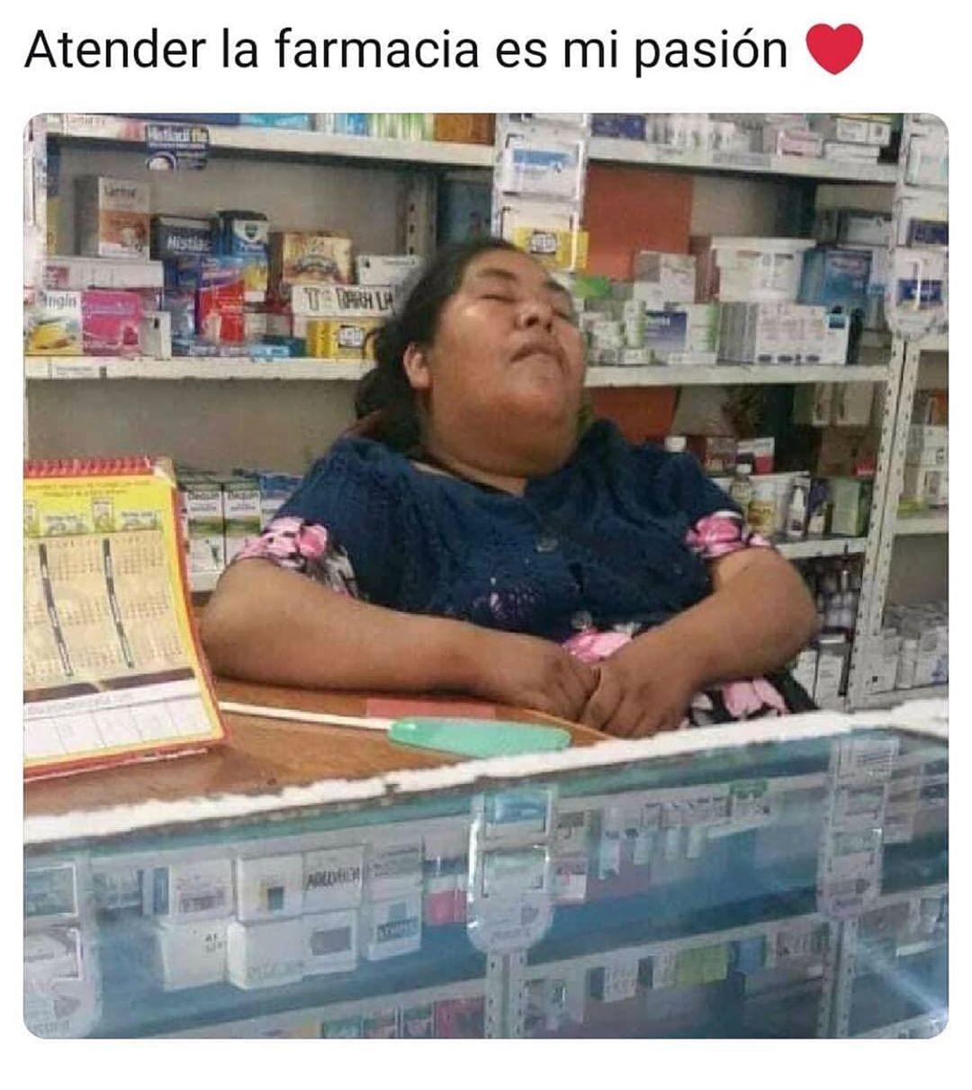 Atender la farmacia es mi pasión.