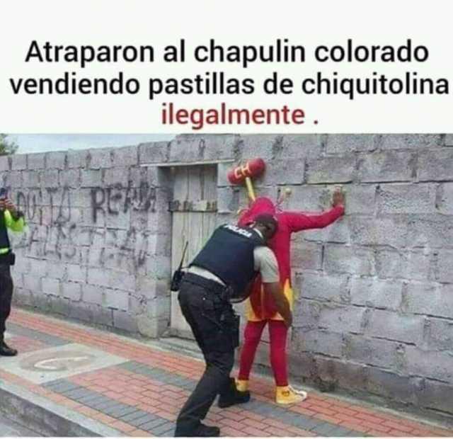 Atraparon al chapulin colorado vendiendo pastillas de chiquitolina ilegalmente .