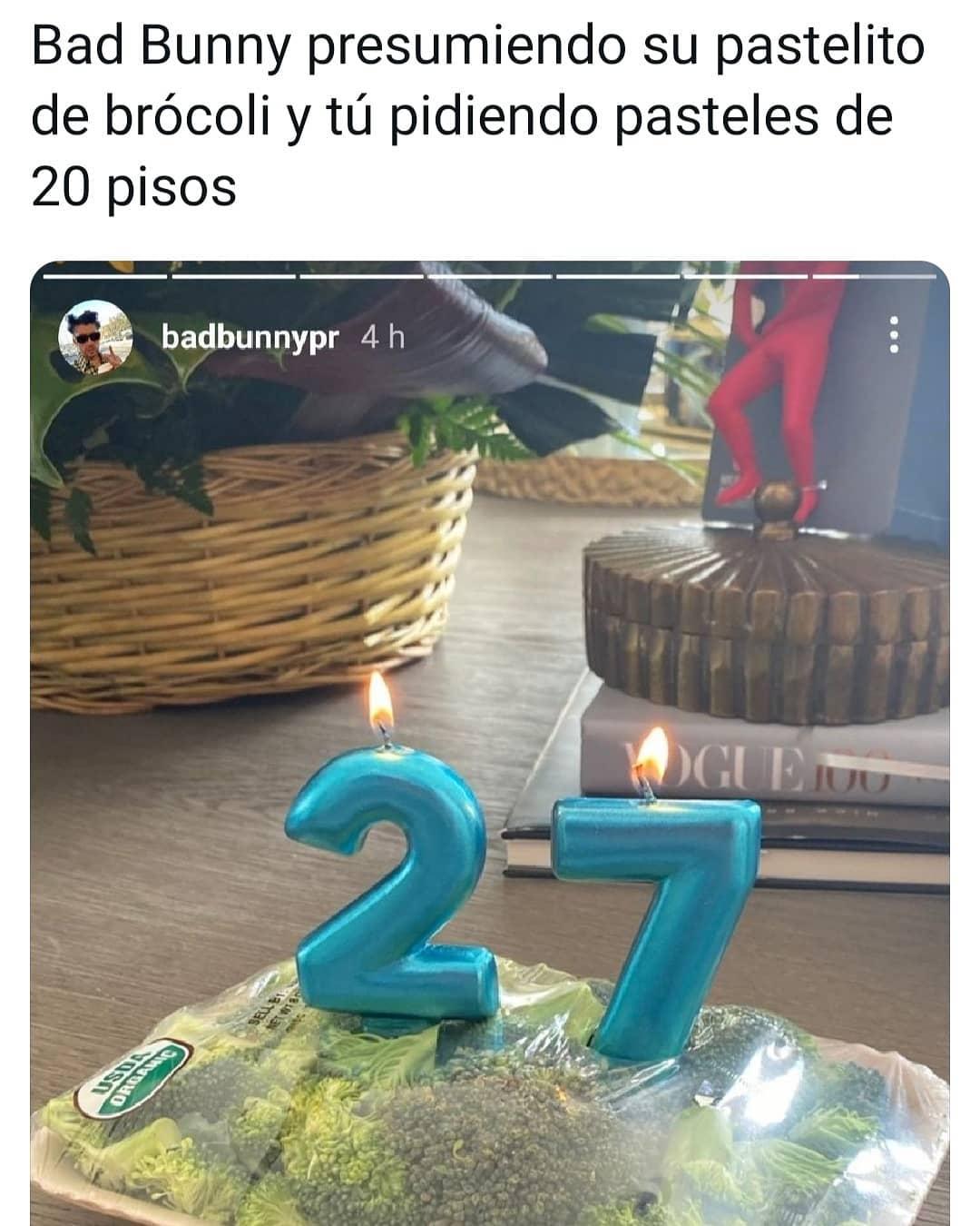 Bad Bunny presumiendo su pastelito de brócoli y tu pidiendo pasteles de 20 pisos.