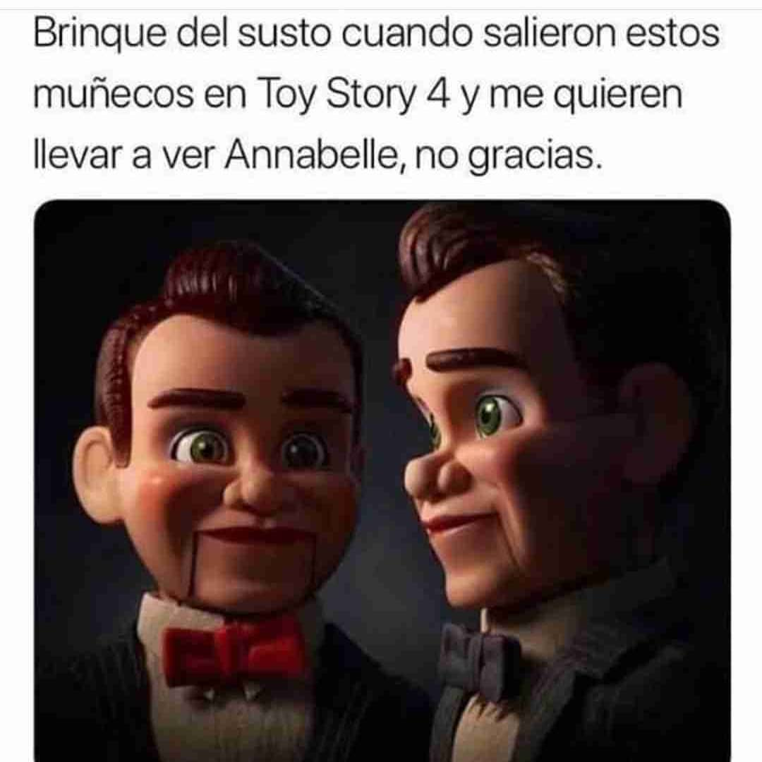Brinqué del susto cuando salieron estos muñecos en Toy Story 4 y me quieren llevar a ver Annabelle, no gracias.
