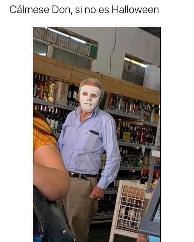 Cálmese Don, si no es Halloween.