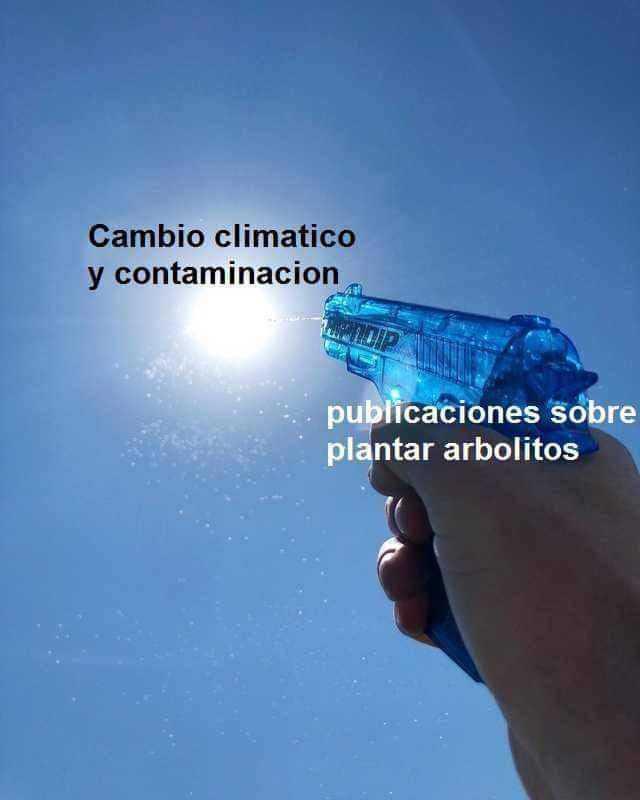 Cambio climático y contaminación. / Publicaciones sobre plantar arbolitos.
