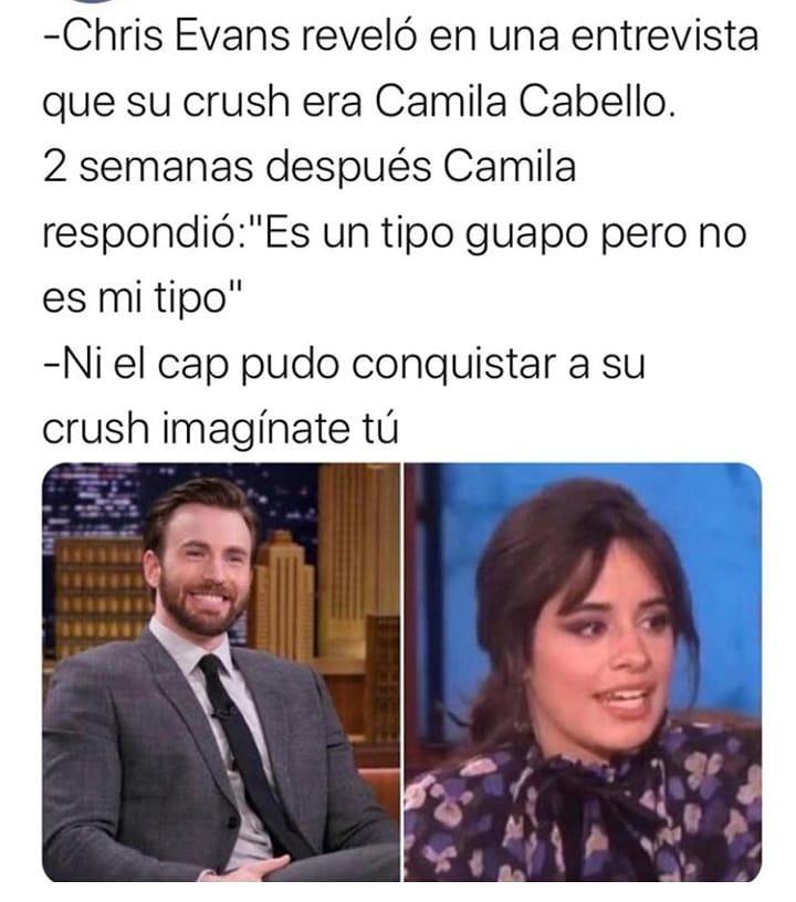 """-Chris Evans reveló en una entrevista que su crush era Camila Cabello.  2 semanas después Camila respondió: """"Es un tipo guapo pero no es mi tipo"""".  Ni el cap pudo conquistar a su crush imagínate tú."""