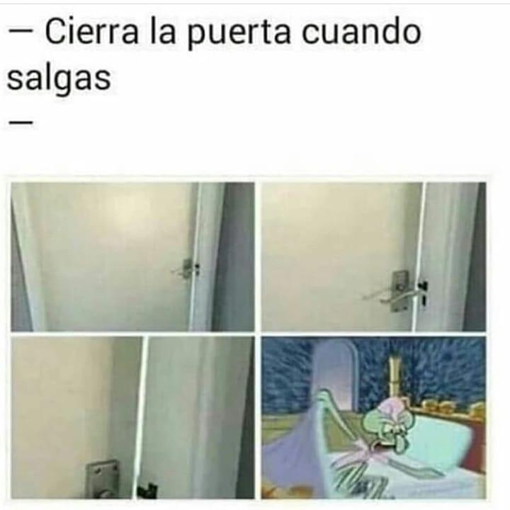 Cierra la puerta cuando salgas.