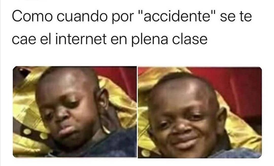 """Como cuando por """"accidente"""" se te cae el internet en plena clase."""