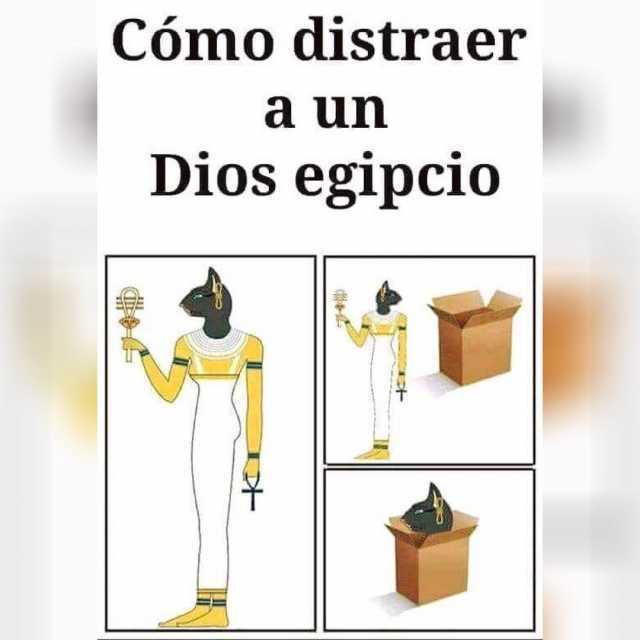 Cómo distraer a un Dios egipcio.
