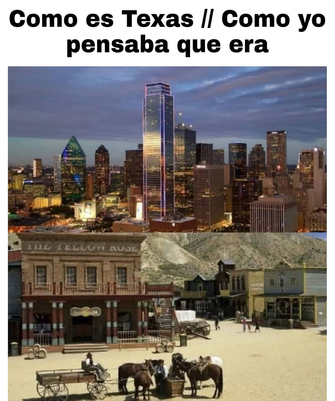 Como es Texas. // Como yo pensaba que era.