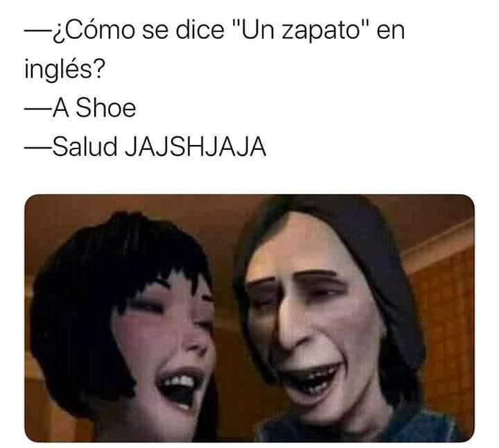 """¿Cómo se dice """"Un zapato"""" en inglés?  A Shoe.  Salud JAJSHJAJA."""