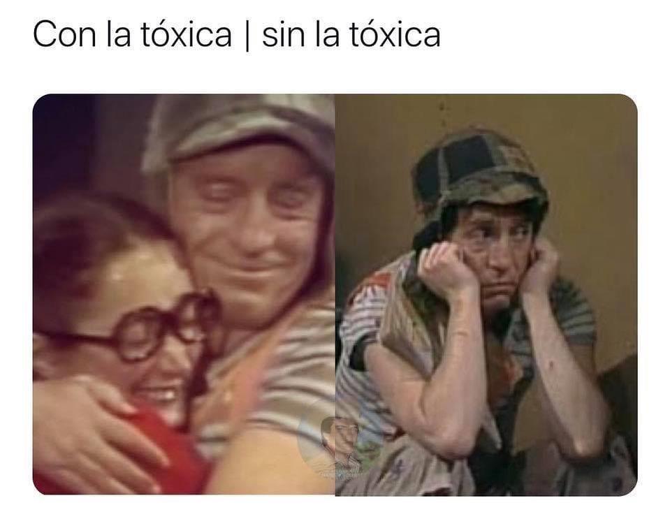 Con la tóxica. / Sin la tóxica.
