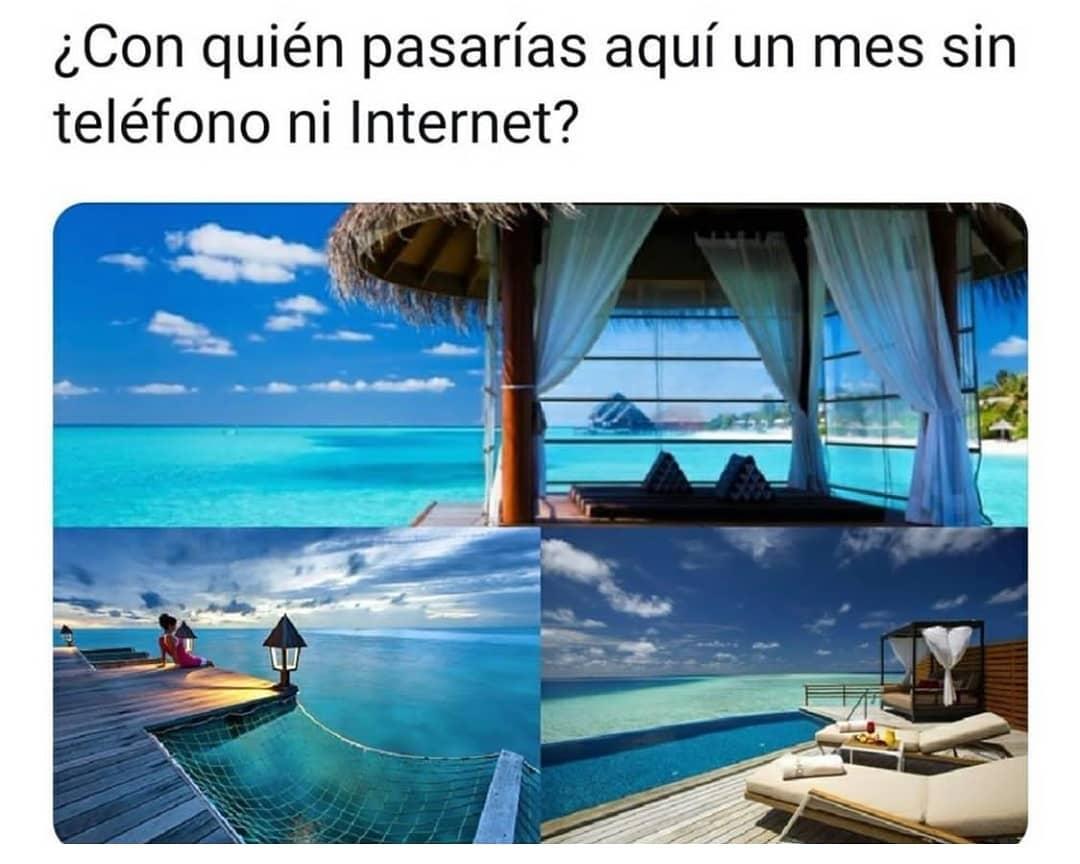 ¿Con quién pasarías aquí un mes sin teléfono ni Internet?