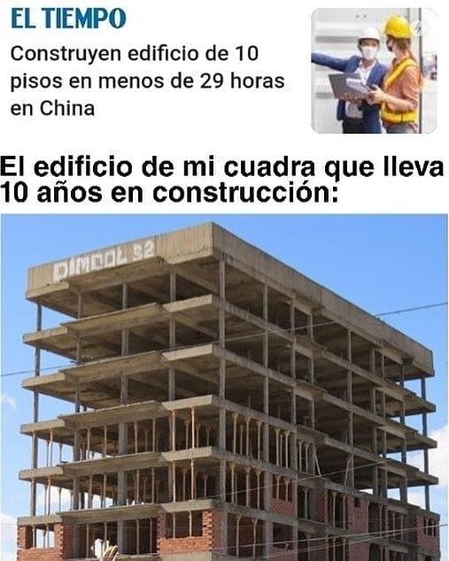 Construyen edificio de 10 pisos en menos de 29 horas en China.  El edificio de mi cuadra que lleva 10 años en construcción: