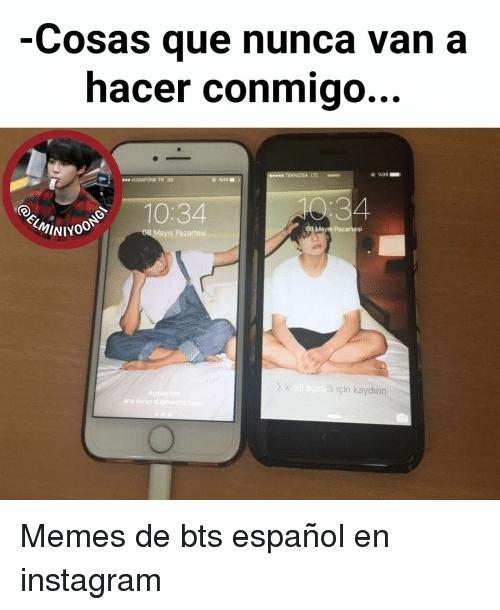 Cosas que nunca van a hacer conmigo...  Memes de bts español en instagram.