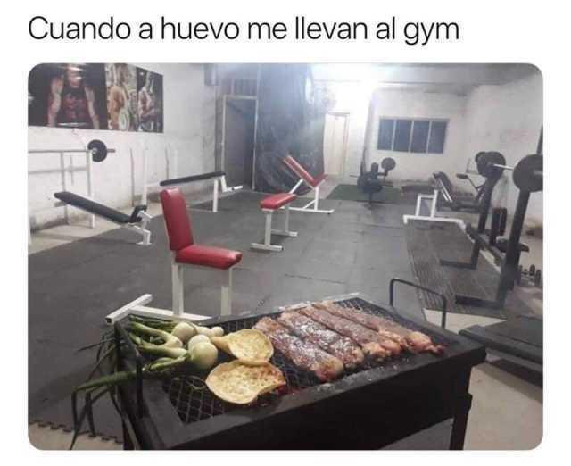 Cuando a huevo me llevan al gym.