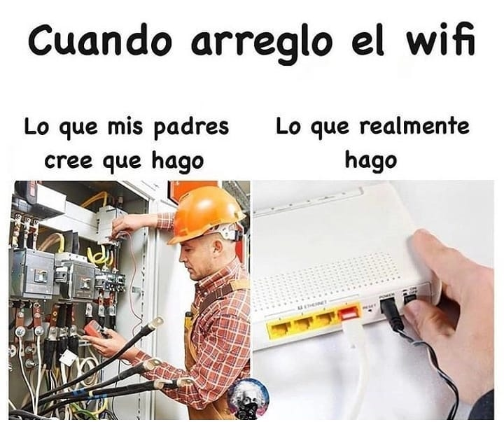 Cuando arreglo el wifi.  Lo que mis padres cree que hago. / Lo que realmente hago.