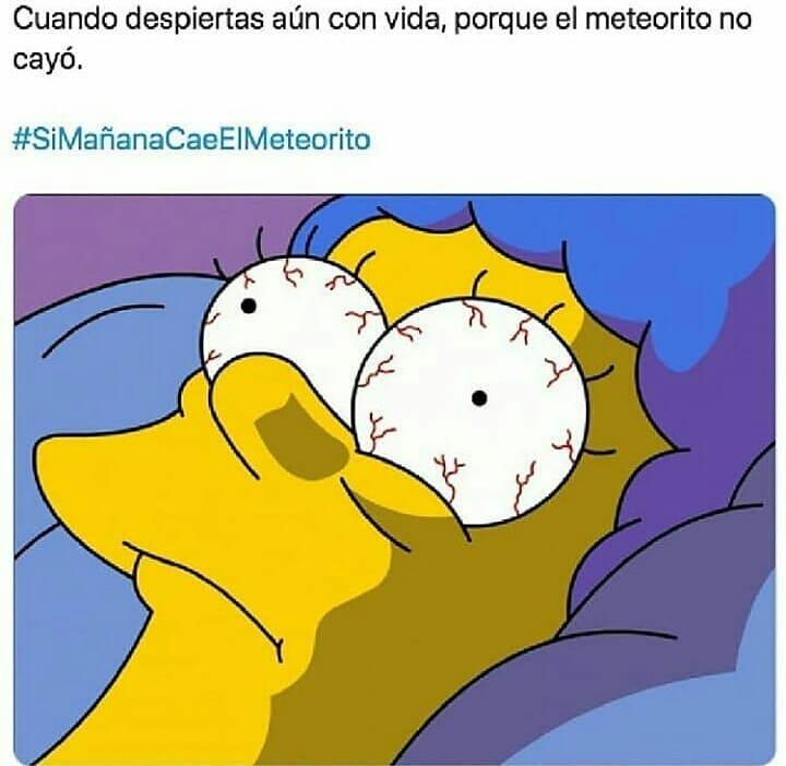 Cuando despiertas aún con vida, porque el meteorito no cayó.