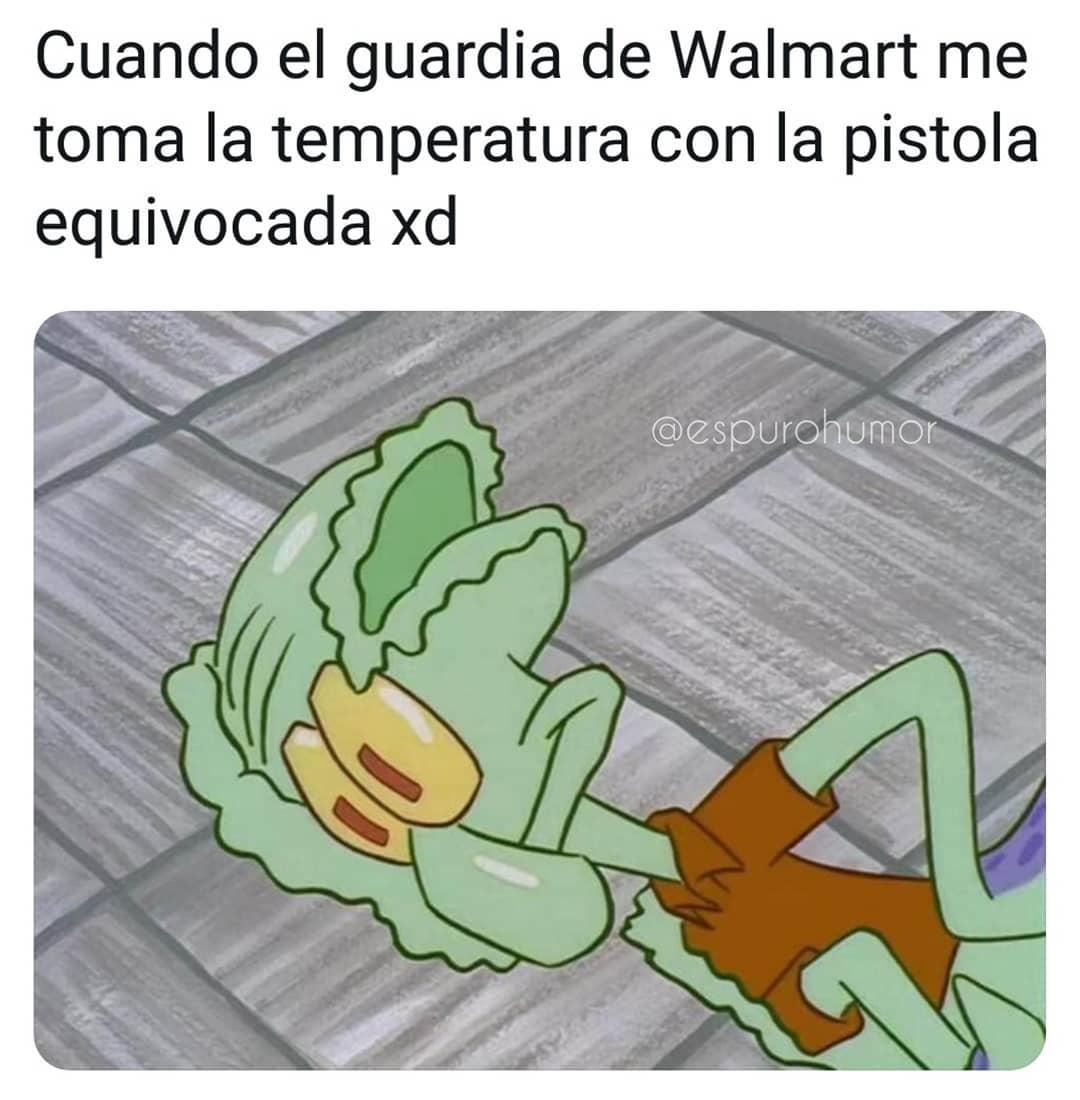 Cuando el guardia de Walmart me toma la temperatura con la pistola equivocada.