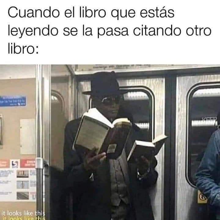 Cuando el libro que estás leyendo se la pasa citando otro libro: