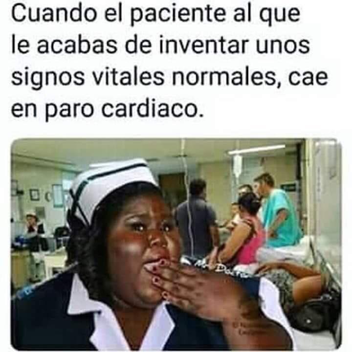 Cuando el paciente al que le acabas de inventar unos signos vitales normales, cae en paro cardíaco.