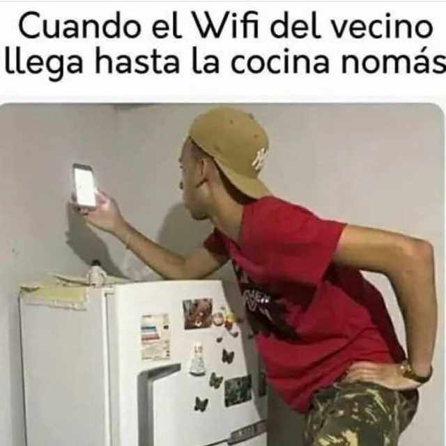 Cuando el Wifi del vecino llega hasta la cocina nomás.