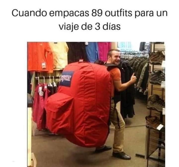 Cuando empacas 89 outfits para un viaje de 3 días.