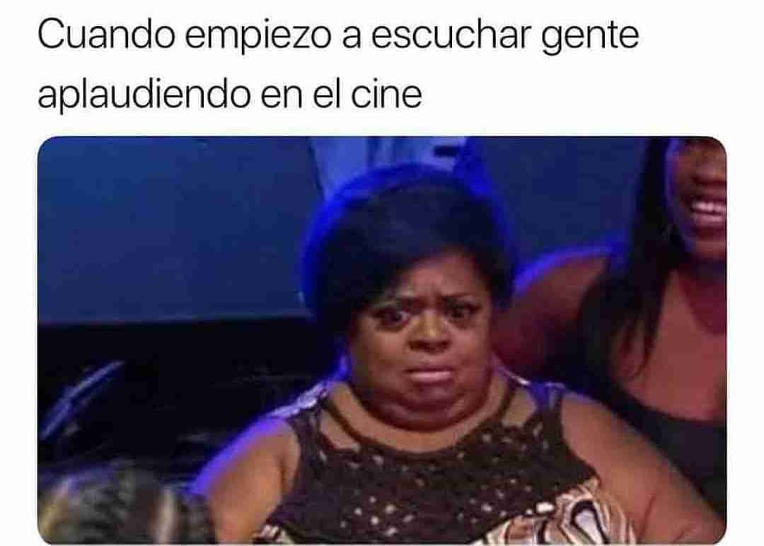 Cuando empiezo a escuchar gente aplaudiendo en el cine.
