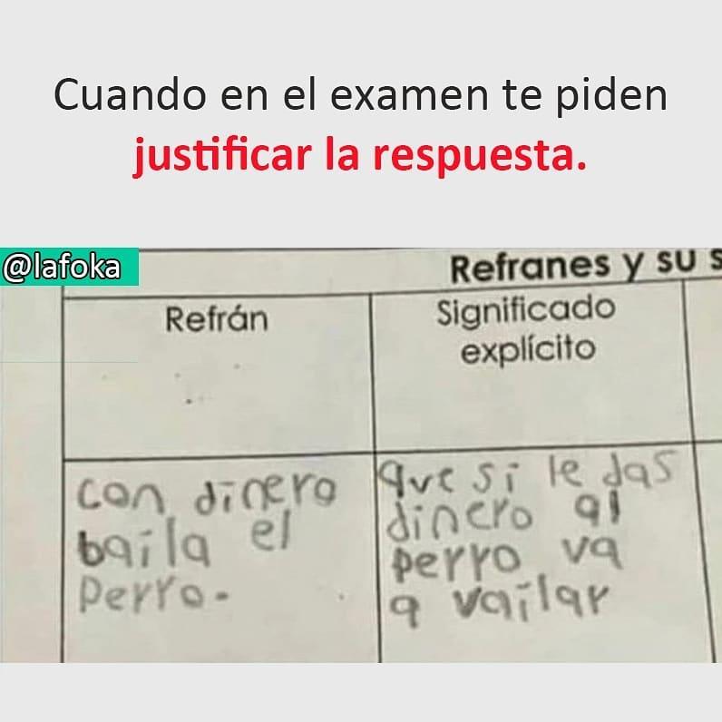 Cuando en el examen te piden justificar la respuesta.