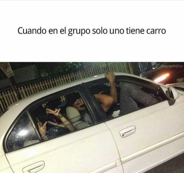 Cuando en el grupo solo uno tiene carro.