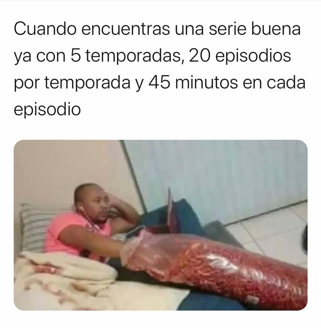 Cuando encuentras una serie buena ya con 5 temporadas, 20 episodios por temporada y 45 minutos en cada episodio.