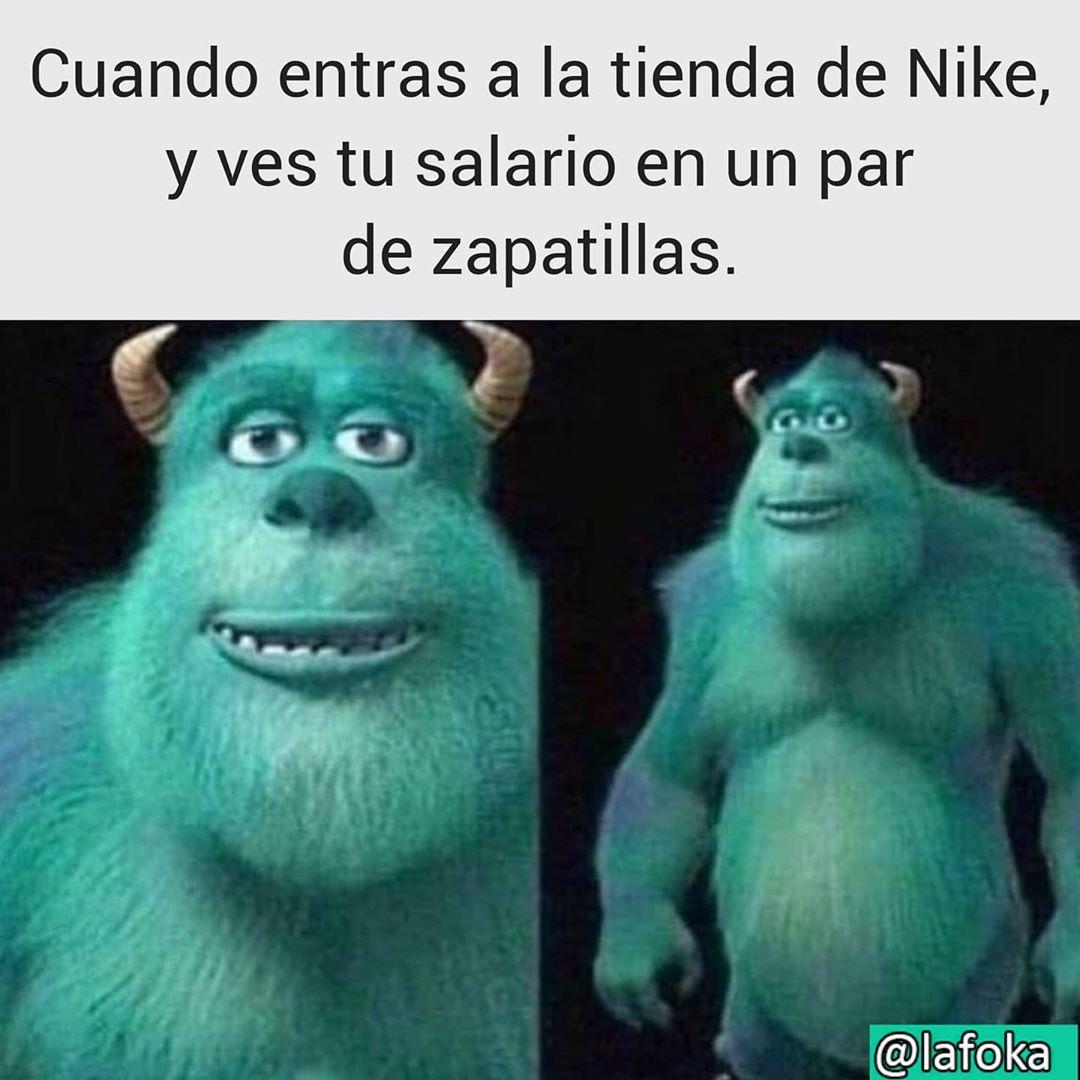 Cuando entras a la tienda de Nike, y ves tu salario en un par de zapatillas.