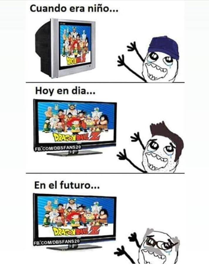 Cuando era niño...  Hoy en día...  En el futuro...