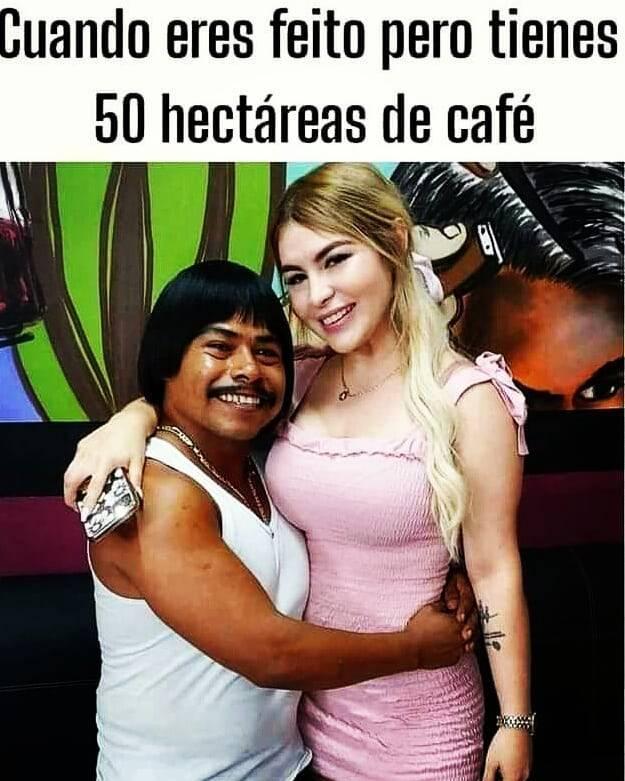 Cuando eres feito pero tienes 50 hectáreas de café.